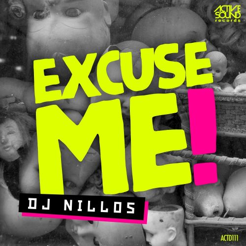 DJ Nillos - Excuse Me! - Active Sound Records - 06:56 - 19.04.2017