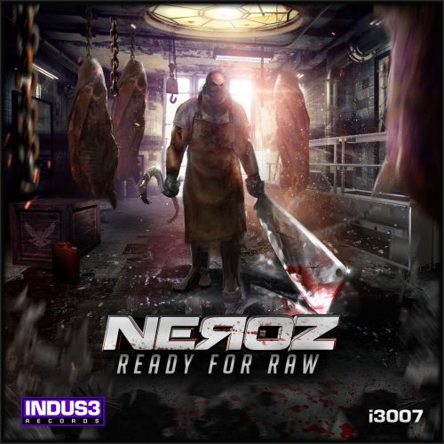 Neroz - Ready For Raw - Indus3 - 04:12 - 14.04.2017