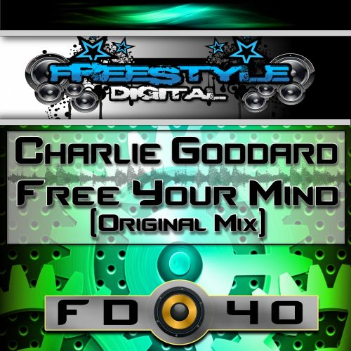 Charlie Goddard - Free Your Mind - Freestyle Digital Recordings - 07:22 - 24.04.2017