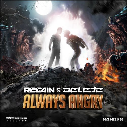 Regain & Delete - Always Angry - Heart For Hard Records - 05:24 - 17.04.2017