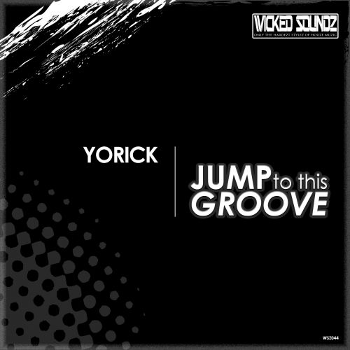 Yorick - Jump To This Groove - Wicked Soundz - 04:19 - 26.05.2017