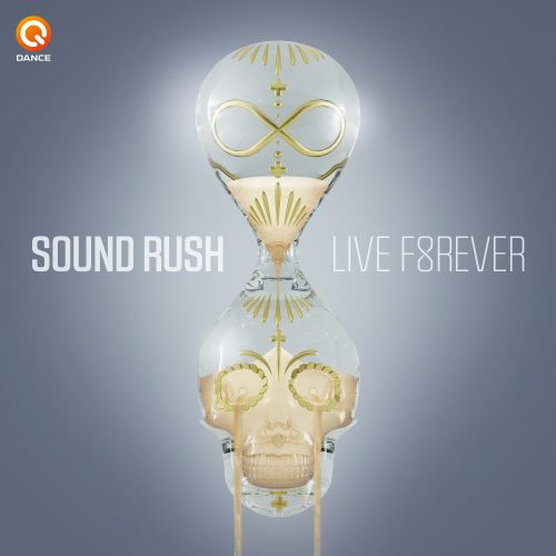 Sound Rush - Live Forever - Q-dance presents NEXT - 04:24 - 24.04.2017