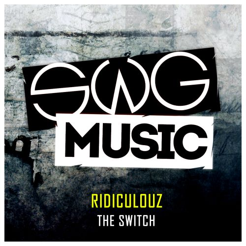 Ridiculouz - The Switch - SWG Music - 04:35 - 20.04.2017