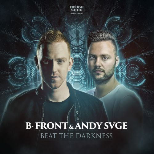 B-Front & ANDY SVGE - Beat The Darkness - Roughstate - 06:08 - 01.05.2017