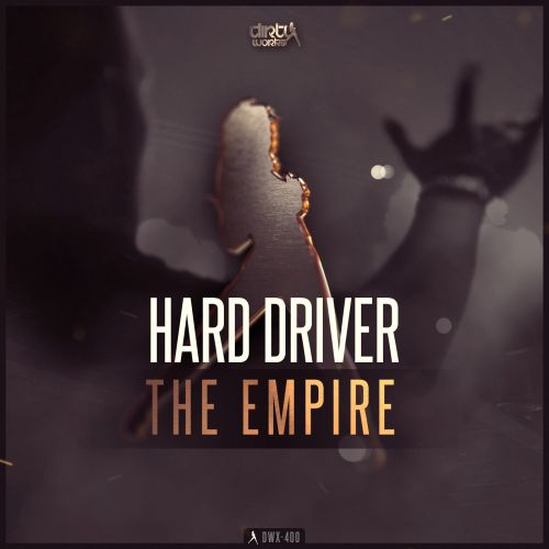 Hard Driver - The Empire - Dirty Workz - 03:55 - 19.04.2017