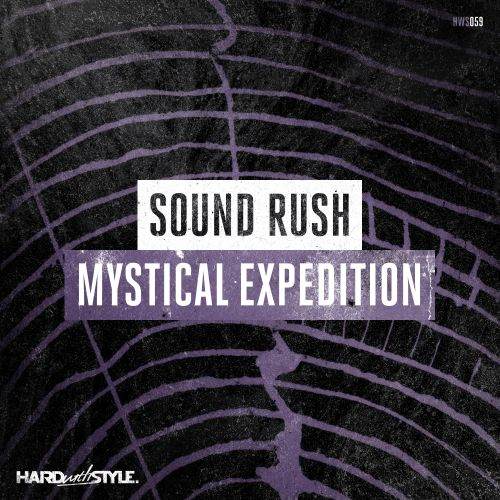 Sound Rush - Mystical Expedition - HARD with STYLE - 03:31 - 22.05.2017