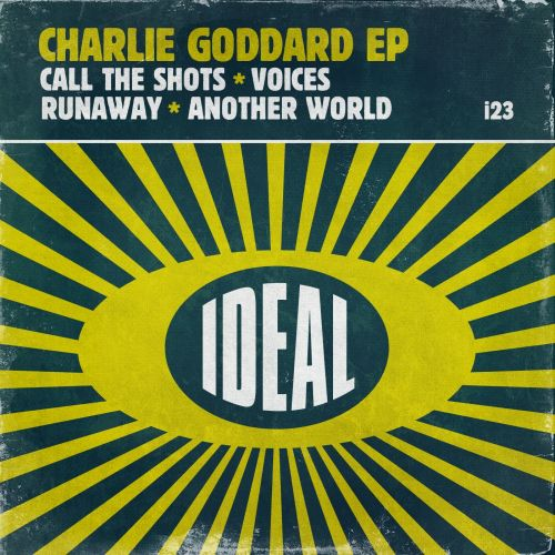 Charlie Goddard - Call The Shots - IDEAL - 07:07 - 04.05.2017