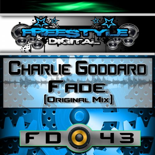 Charlie Goddard - Fade - Freestyle Digital Recordings - 06:30 - 08.05.2017