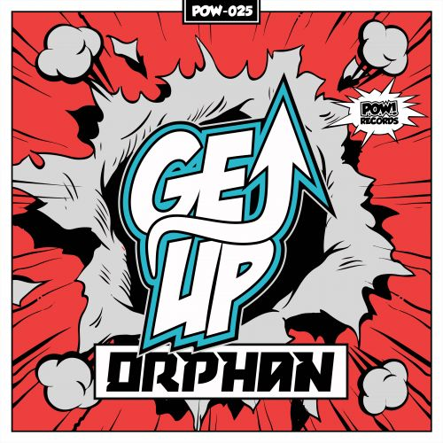 Orphan - Get Up - Pow Records - 04:57 - 11.05.2017