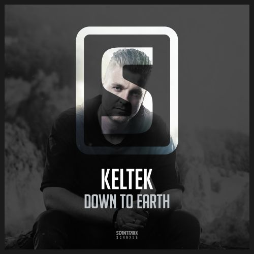 KELTEK - Down To Earth - Scantraxx Recordz - 06:02 - 22.05.2017
