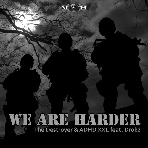 The Destroyer and ADHDXXL featuring Drokz - We Are Harder - Masters of Hardcore - 05:00 - 19.05.2017