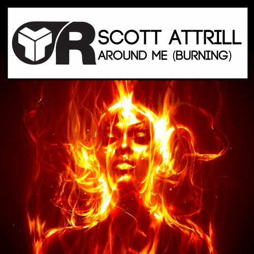 Scott Attrill - Around Me (Burning) - Riot Recordings - 05:18 - 15.05.2017