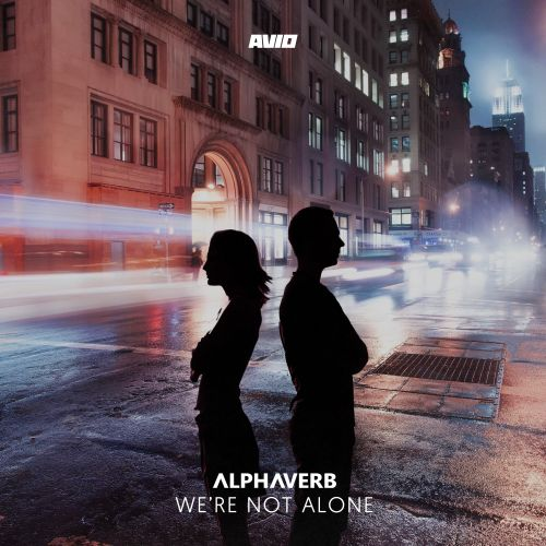 Alphaverb - We're Not Alone - AVIO Records - 05:04 - 25.05.2012