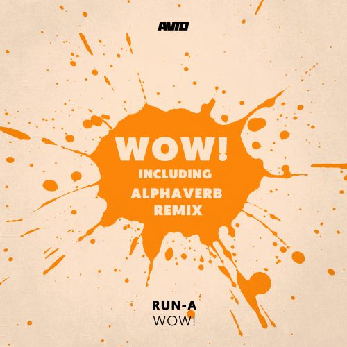 Run-A - Wow! - AVIO Records - 04:15 - 17.10.2014