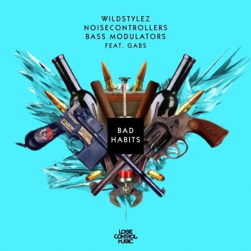 Wildstylez, Noisecontrollers, Bass Modulators - Bad Habits - Lose Control Music - 04:20 - 17.05.2017