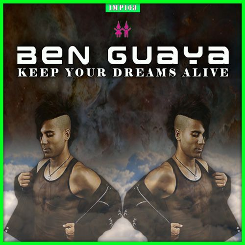 Ben Guaya - Keep Your Dreams Alive - ImpMusic - 05:05 - 19.05.2017