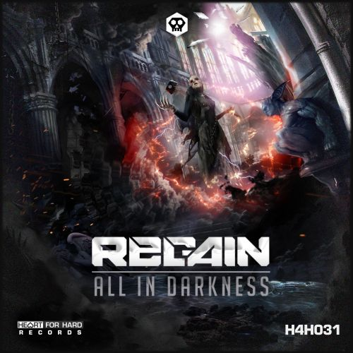Regain - All In Darkness - Heart For Hard Records - 04:40 - 19.05.2017