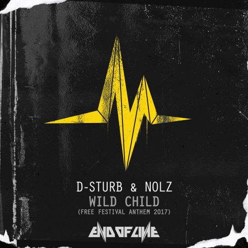 D-Sturb and Nolz - Wild Child - End of Line Recordings - 04:01 - 24.05.2017