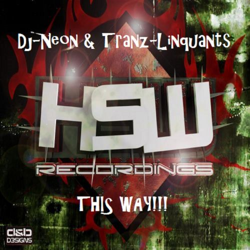 Dj Neon & Tranz-Linquants - This Way - Hardstyle Warriorz Recordings - 05:09 - 29.05.2017