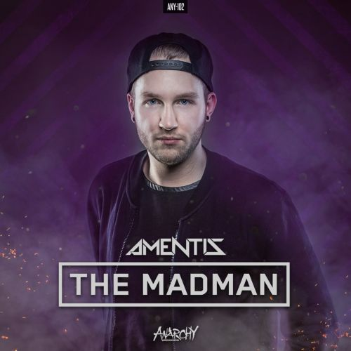 Amentis - The Madman - Anarchy - 05:07 - 01.06.2017
