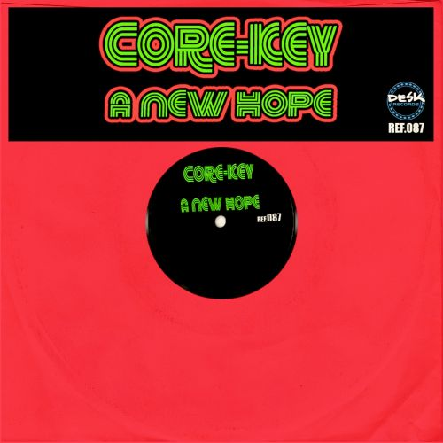 Core-Key - A New Hope - Desk Records - 05:17 - 15.06.2017