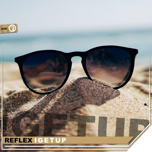 Reflex - I Get Up - Relay Records - 05:25 - 17.06.2017
