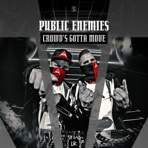 Public Enemies - Crowd's Gotta Move - Unleashed Records - 04:34 - 21.06.2017