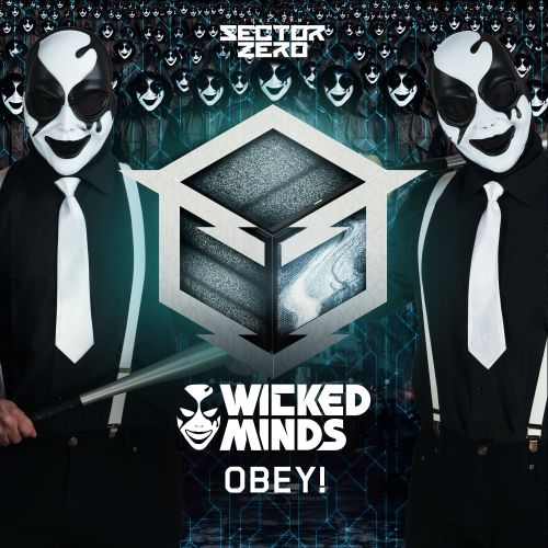 Wicked Minds - Obey! - Sector Zero - 04:47 - 12.06.2017