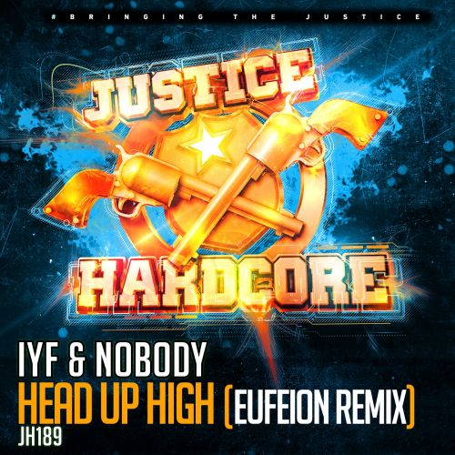 IYF & Nobody - Head Up High - Justice Hardcore - 04:28 - 29.05.2017