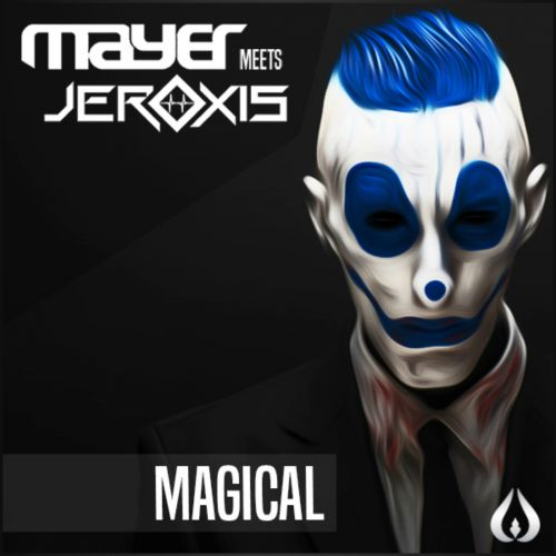 Mayer Ft. Jeroxis - Magical - Royalz Records - 04:38 - 26.06.2017