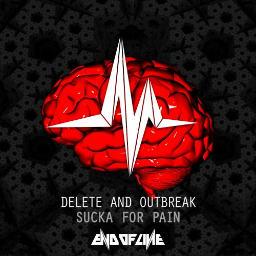 Delete and Outbreak - Sucka For Pain - End of Line Recordings - 05:13 - 28.06.2017