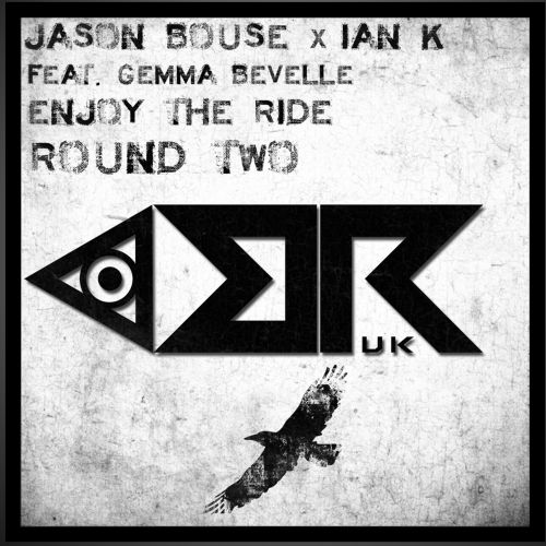 Jason Bouse , Ian K , Ft Gemma Bevelle - Enjoy The Ride - Broken Records UK - 03:57 - 30.06.2017