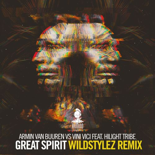 Armin Van Buuren Vs Vini Vici Feat. Hilight Tribe - Great Spirit - Armind - 04:49 - 07.07.2017
