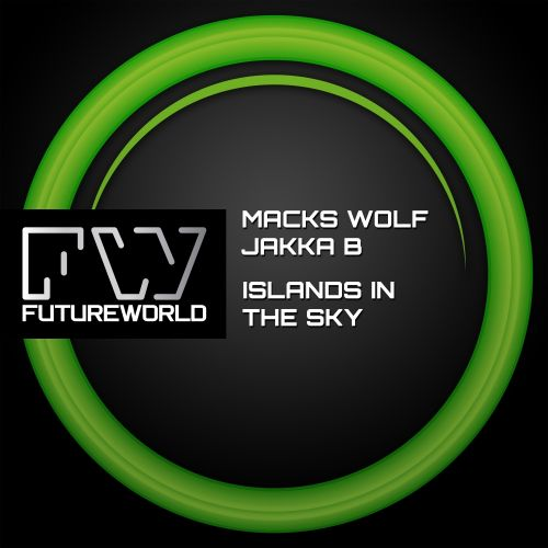 Macks Wolf & Jakka B - Islands In The Sky - Futureworld Records - 04:28 - 10.07.2017