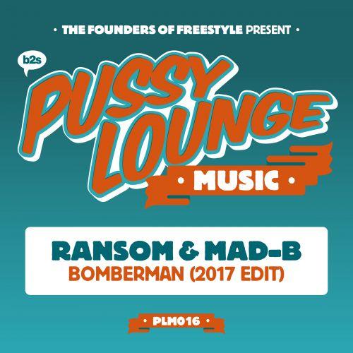 Ransom & Mad-B - Bomberman 2017 - Pussy Lounge Music - 04:00 - 07.07.2017