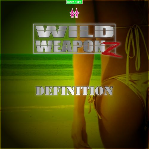 Wild Weaponz - Definition - ImpMusic - 03:34 - 14.07.2017