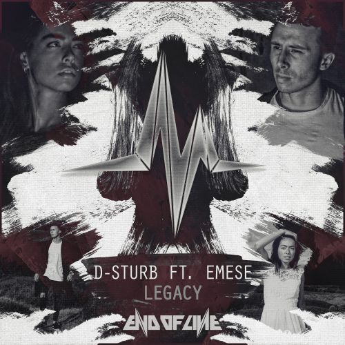 D-Sturb featuring Emese - Legacy - End of Line Recordings - 04:17 - 10.07.2017
