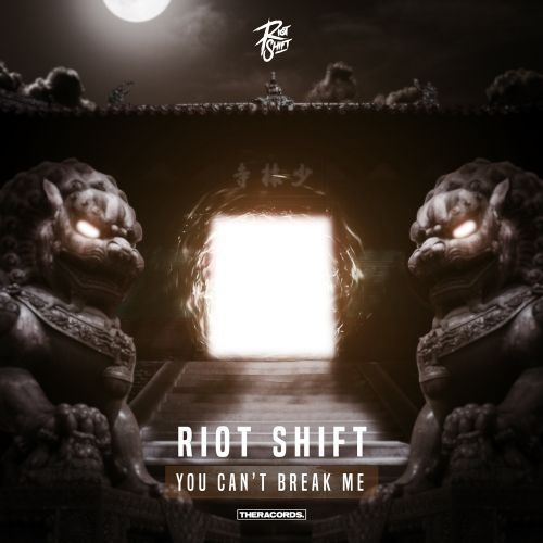 Riot Shift - You Can't Break Me - Theracords - 05:36 - 19.07.2017