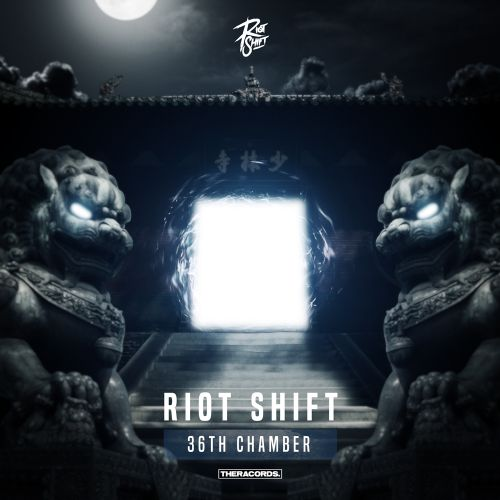 Riot Shift - 36th Chamber - Theracords - 05:34 - 19.07.2017
