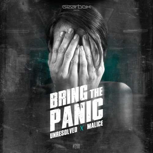 Malice & Unresolved - Bring The Panic! - Gearbox Digital - 04:21 - 24.07.2017