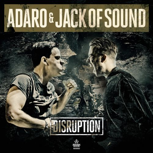 Adaro & Jack Of Sound - Disruption - Roughstate - 05:28 - 24.07.2017