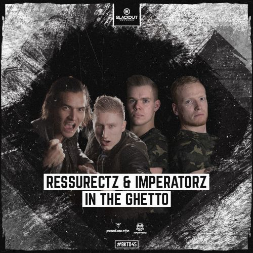 Ressurectz & Imperatorz - In The Ghetto - Blackout Records - 03:49 - 28.07.2017