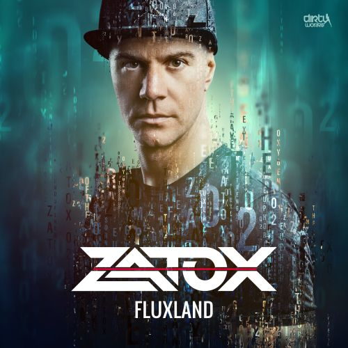 Zatox - Fluxland - Dirty Workz - 04:27 - 27.07.2017