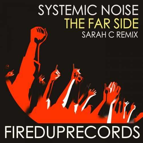 Systemic Noise - The Far Side - Fired Up Records - 06:45 - 04.08.2017