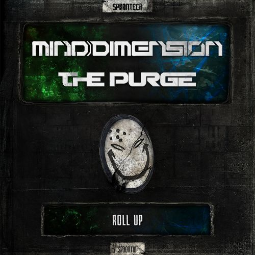 Mind Dimension & The Purge - Roll Up - Spoontech Records - 04:27 - 31.07.2017