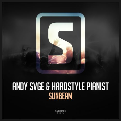 ANDY SVGE & Hardstyle Pianist - Sunbeam - Scantraxx Recordz - 04:19 - 16.08.2017