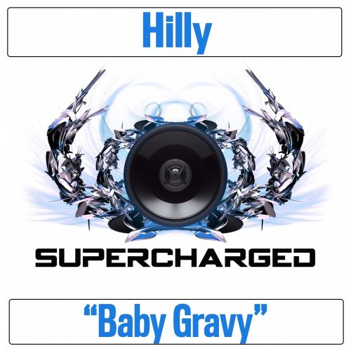 Hilly - Baby Gravy - Supercharged - 08:19 - 14.08.2017