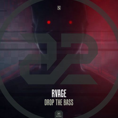 RVAGE - Drop The Bass - A2 Records - 03:07 - 09.08.2017