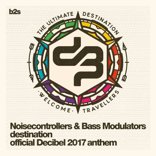 Noisecontrollers and Bass Modulators - Destination (Official Decibel 2017 Anthem) - b2s Records - 05:49 - 11.08.2017