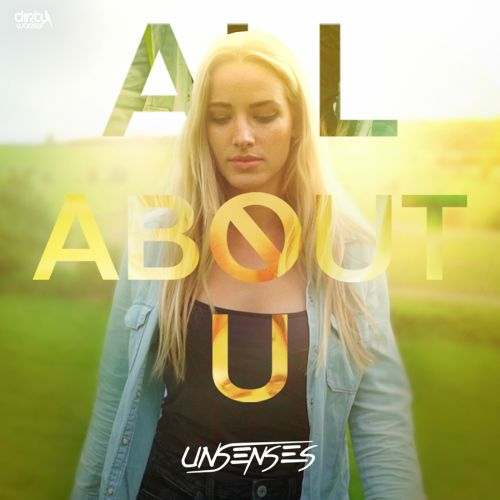 Unsenses - All About U - Dirty Workz - 03:39 - 28.08.2017